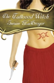 The Tattooed Witch - Book 1 ebook by Susan MacGregor