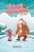 Abigail & The Snowman ebook by Roger Langridge, Roger Langridge