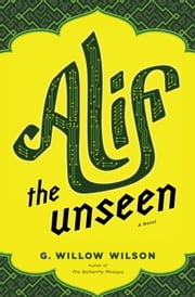 Alif the Unseen ebook by G. Willow Wilson