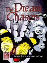 The Dream Chasers ebook by Claudette Oduor