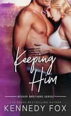 Keeping Him ebook by