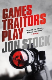 Games Traitors Play ebook by Jon Stock