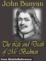 The Life And Death Of Mr. Badman (Mobi Classics) ebook by John Bunyan