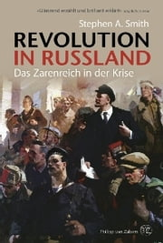 Revolution in Russland - Das Zarenreich in der Krise 1890–1928 ekitaplar by Stephen Smith, Michael Haupt