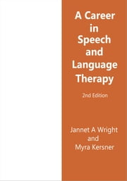 A Career in Speech and Language Therapy ebook by Jannet A Wright,Myra Kersner