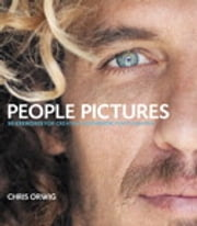 People Pictures: 30 Exercises for Creating Authentic Photographs - 30 Exercises for Creating Authentic Photographs ebook by Chris Orwig
