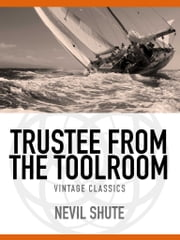 Trustee from the Toolroom ebook by Nevil Shute