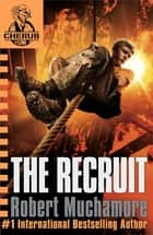 CHERUB: The Recruit - Book 1 ebook by