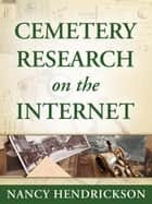 Cemetery Research on the Internet for Genealogy - Genealogy Tips, #2 ebook by Nancy Hendrickson