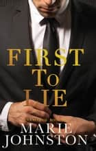 First to Lie ebook by Marie Johnston