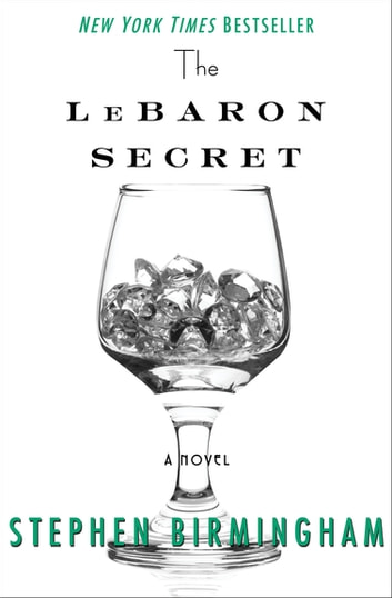 The LeBaron Secret - A Novel ebook by Stephen Birmingham