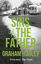 Sins of the Father ebook by Graham Hurley