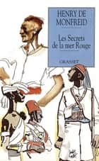 Les secrets de la mer rouge eBook by Henry de Monfreid