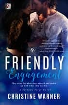 A Friendly Engagement ebook by Christine Warner