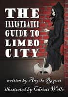 The Illustrated Guide to Limbo City - Lana Harvey, Reapers Inc. ebook by Angela Roquet