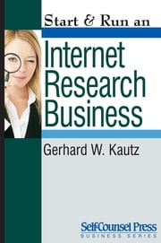 Start & Run an Internet Research Business ebook by Gerhard W. Kautz