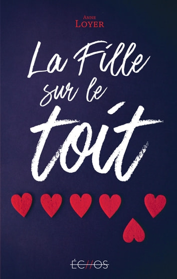 La Fille sur le toit eBook by Anne Loyer