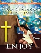 One Sunday at a Time ebook by E. N. Joy