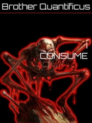 I Consume ebook by Brother Quantificus