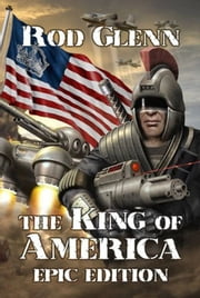 The King of America: Epic Edition ebook by Rod Glenn