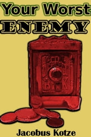 Your Worst Enemy ebook by Jacobus Kotze