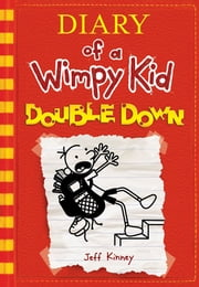 Diary of a Wimpy Kid Book 11 - Double Down ebook by Jeff Kinney