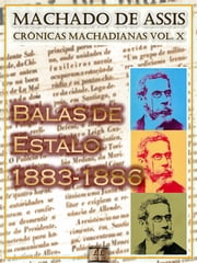 Balas de Estalo (1883-1886) ebook by Machado de Assis
