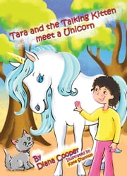Tara and the Talking Kitten Meet a Unicorn ebook by Diana Cooper,Kate Shannon