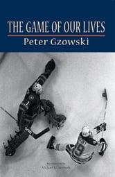 The Game of Our Lives ebook by Peter Gzowski