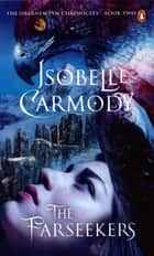 The Farseekers: The Obernewtyn Chronicles Volume 2 - Obernewtyn Chronicles Volume 2 ebook by Isobelle Carmody