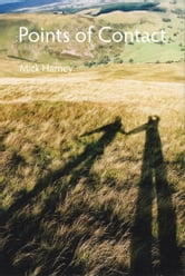 Points of Contact: On the Practice, Philosophy, and Pleasures of Fell Walking ebook by Mick Harney