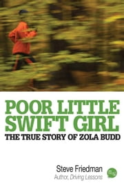 Poor Little Swift Girl ebook by Steve Friedman