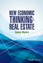 New Economic Thinking and Real Estate ebook by Danny Myers