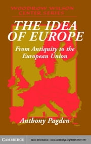 The Idea of Europe ebook by Pagden, Anthony