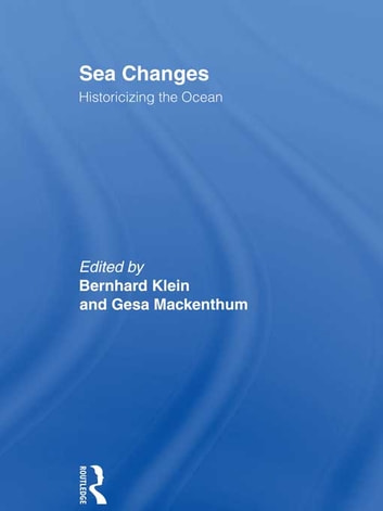 Sea Changes - Historicizing the Ocean eBook by