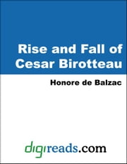 Rise and Fall of Cesar Birotteau ebook by Balzac, Honore de