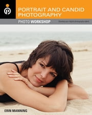 Portrait and Candid Photography - Photo Workshop ebook by Erin Manning