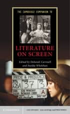 The Cambridge Companion to Literature on Screen ekitaplar by Deborah Cartmell, Imelda  Whelehan