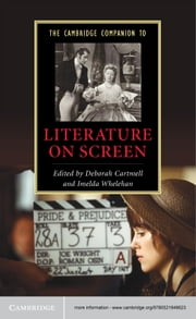 The Cambridge Companion to Literature on Screen ebook by Deborah Cartmell,Imelda  Whelehan