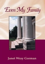 Even My Family ebook by Janet Wray Gorman