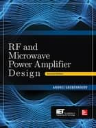 RF and Microwave Power Amplifier Design, Second Edition ebook by Andrei Grebennikov