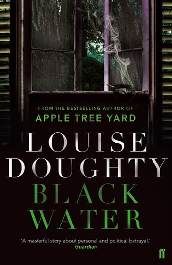 Black Water ebook by Louise Doughty