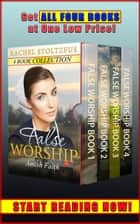 Amish Home: False Worship Complete 4-Book Boxed Set Bundle - Amish Faith (False Worship) Series, #5 ekitaplar by Rachel Stoltzfus