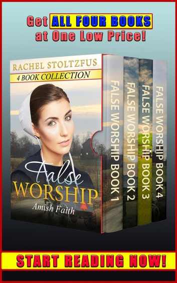 Amish Home: False Worship Complete 4-Book Boxed Set Bundle - Amish Faith (False Worship) Series, #5 ebook by Rachel Stoltzfus
