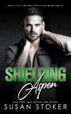 Shielding Aspen - Army Delta Force/Military Romance eBook by Susan Stoker