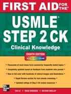 First Aid for the USMLE Step 2 CK, Eighth Edition ebook by Tao Le,Vikas Bhushan