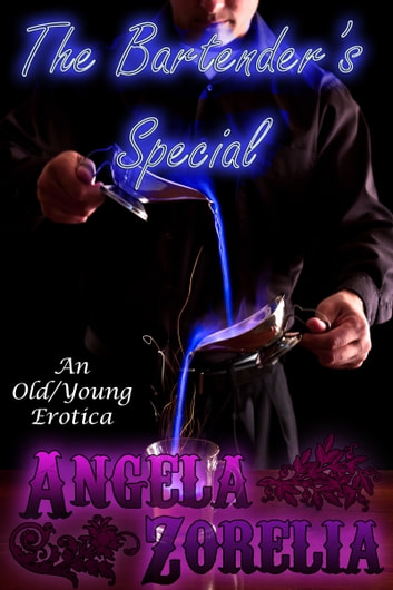 The Bartender's Special - A Old/Young Erotica ebook by Angela Zorelia