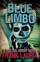 Blue Limbo ebook by Frank Lauria