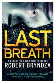 Last Breath - A gripping serial killer thriller that will have you hooked ebook by Robert Bryndza