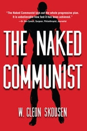 The Naked Communist ebook by W. Cleon Skousen